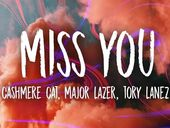 Major Lazer Miss You feat Tory Lanez & Cashmere Cat