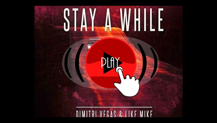 Dimitri Vegas & Like Mike Stay A While