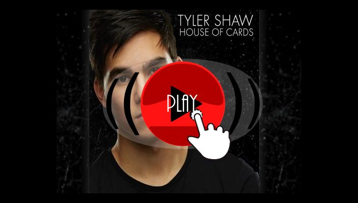 Tyler Shaw House of Cards
